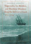 Cover Art: Shipwrecks, Sea Raiders, and Maritime Disasters along the Delmarva Coast 1632-2004