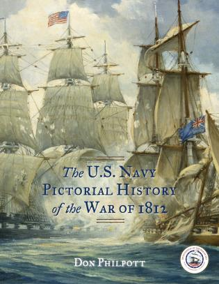 Cover Art: The US Navy Pictorial History of the War of 1812