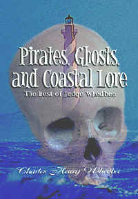 Cover Art: Pirates, Ghosts, and Coastal Lore by Charles Harry Whedbee